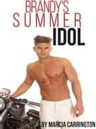 Brandy's Summer Idol ebook by Marcia Carrington