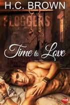 Time to Love ebook by H.C. Brown