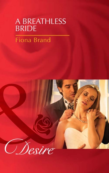 A Breathless Bride (Mills & Boon Desire) (The Pearl House, Book 1) ebook by Fiona Brand