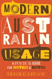 Modern Australian Usage - A practical guide for writers and editors ebook by Nicholas Hudson