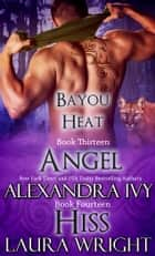 Angel/Hiss ebook by Laura Wright, Alexandra Ivy