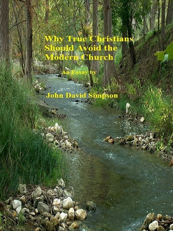 Why True Christians Should Avoid The Modern Church ebook by John David Simpson