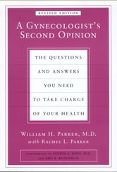 A Gynecologist's Second Opinion ebook by William H. Parker,Rachel L. Parker
