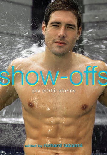 Show-Offs - Gay Erotic Stories ebook by