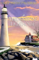 Maiden Stone Lighthouse ebook by Sally Smith O' Rourke