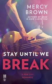 Stay Until We Break ebook by Mercy Brown