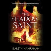 The Shadow Saint audiobook by Gareth Hanrahan
