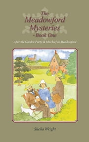 The Meadowford Mysteries – Book One - After the Garden Party, & Mischief in Meadowford ebook by Sheila Wright