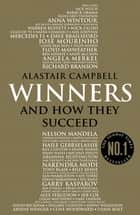 Winners - And How They Succeed ebook by Alastair Campbell
