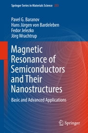 Magnetic Resonance of Semiconductors and Their Nanostructures - Basic and Advanced Applications ebook by Pavel G. Baranov,Hans Jürgen von Bardeleben,Fedor Jelezko,Jörg Wrachtrup
