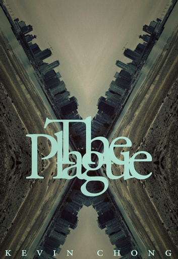 The Plague ebook by Kevin Chong