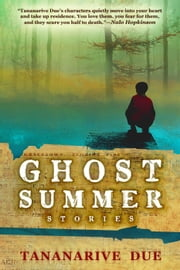 Ghost Summer: Stories ebook by Tananarive Due