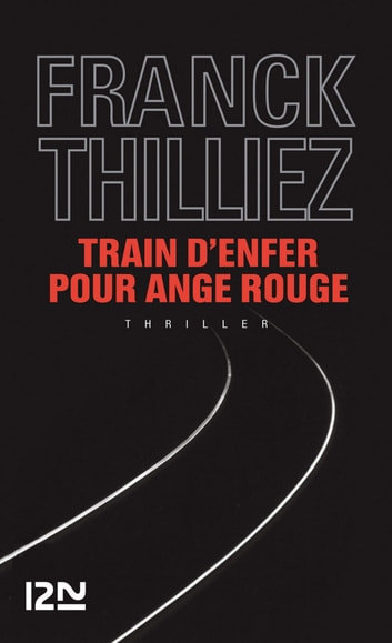 Train d'enfer pour Ange Rouge ebook by Franck THILLIEZ