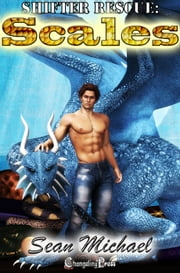 Scales (Shifter Rescue 1) ebook by Sean Michael