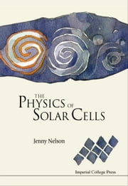 The Physics of Solar Cells ebook by Jenny Nelson