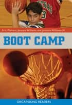 Boot Camp ebook by Eric Walters, Jerome Williams