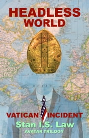 Headless World, sequel to the Avatar Syndrome ebook by Stan I.S. Law