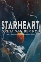 Starheart - Ptorix Empire, #3 ebook by Greta van der Rol