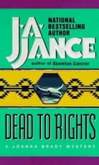Dead to Rights ebook by J. A. Jance