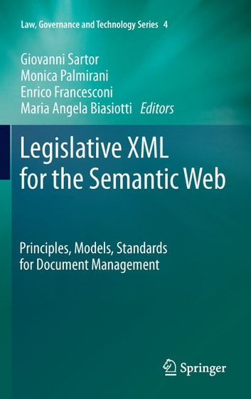 Legislative XML for the Semantic Web - Principles, Models, Standards for Document Management ebook by