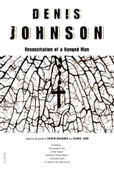 Resuscitation of a Hanged Man - A Novel ebook by Denis Johnson