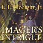 Imager's Intrigue audiobook by L. E. Modesitt Jr., William Dufris