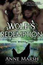 Wolf's Redemption ebook by Anne Marsh