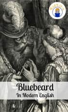 Bluebeard In Modern English (Translated) ebook by BookCaps
