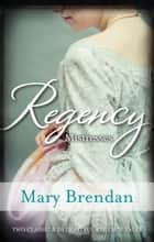 Regency Mistresses/A Practical Mistress/The Wanton Bride ebook by Mary Brendan