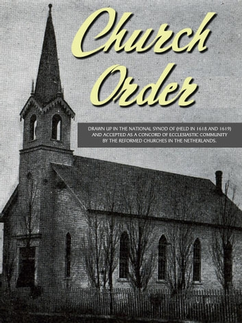 Church Order ebook by Reformed Churches in the Netherlands