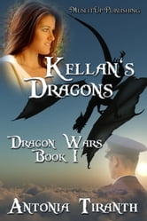 Kellan's Dragons ebook by Antonia Tiranth