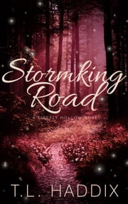 Stormking Road - Firefly Hollow, #6 ebook by T. L. Haddix