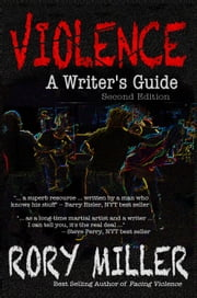 Violence: A Writer's Guide Second Edition ebook by Kobo.Web.Store.Products.Fields.ContributorFieldViewModel