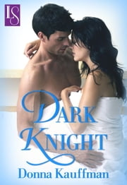 Dark Knight - A Loveswept Classic Romance ebook by Donna Kauffman