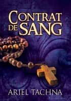 Contrat de sang ebook by Ariel Tachna, Laurent Tigrou