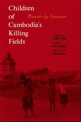 Children of Cambodia's Killing Fields: Memoirs by Survivors ebook by Dith Pran,Kim DePaul