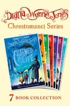 The Chrestomanci Series: Entire Collection Books 1-7 (The Chrestomanci Series) ebook by Diana Wynne Jones
