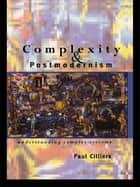 Complexity and Postmodernism ebook by Paul Cilliers