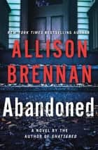 Abandoned - A Novel 電子書 by Allison Brennan