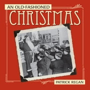 An Old-Fashioned Christmas ebook by Patrick Regan
