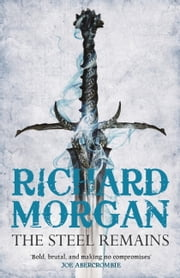 The Steel Remains ebook by Richard Morgan