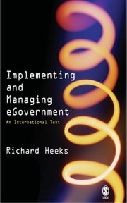 Implementing and Managing eGovernment - An International Text ebook by Prof Richard Heeks