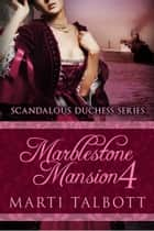 Marblestone Mansion, Book 4 ebook by Marti Talbott