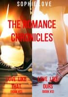 The Romance Chronicles Bundle (Books 2 and 3) ebook by Sophie Love