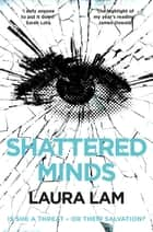 Shattered Minds ebook by Laura Lam