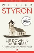 Lie Down in Darkness ebook by William Styron