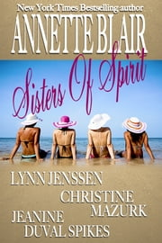 Sisters of Spirit ebook by Annette Blair,Jeanine Duval Spikes,Lynn Jennsen