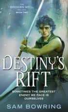 Destiny's Rift ebook by Sam Bowring