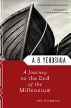 A Journey to the End of the Millennium - A Novel of the Middle Ages ebook by A. B. Yehoshua