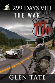 299 Days: The War ebook by Glen Tate